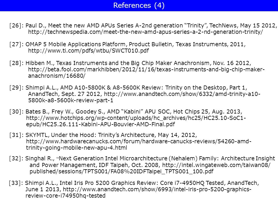 References (4) [26]: Paul D., Meet the new AMD APUs Series A-2nd generation Trinity , TechNews, May 15 2012,